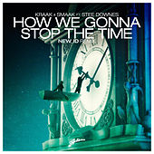 How We Gonna Stop The Time (NEW_ID Remix) by Kraak & Smaak