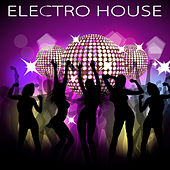 Electro House – Erotic Electronic Deep & Minimal House Music for Party Night by Various Artists
