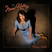 These Hills by Irene Kelley