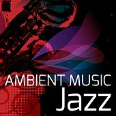 Ambient Music Jazz – Compilation Jazz, Waiting Room, Lift & Elevator Music for Relaxation and Stress Relief by Jazz Lounge