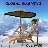 Global Warming by Oyster Iq