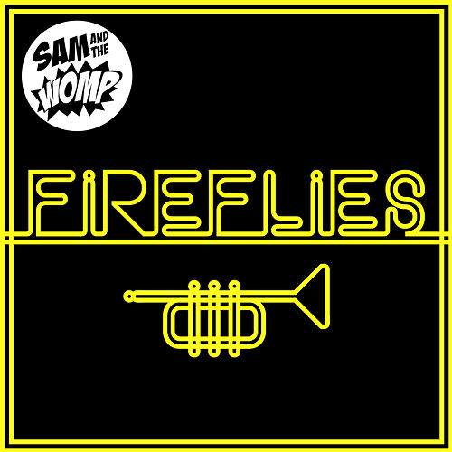 Fireflies by Sam and the Womp