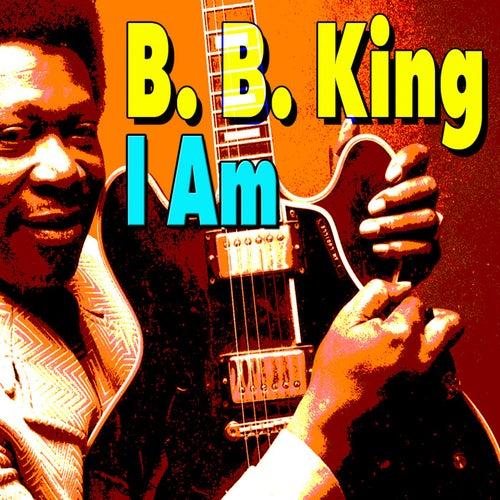 I Am von B.B. King