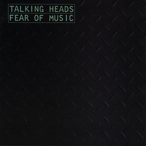 Fear Of Music by Talking Heads