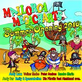 Mallorca Megacharts Sommer Opening 2016 by Various Artists
