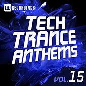 Tech Trance Anthems, Vol. 15 - EP by Various Artists