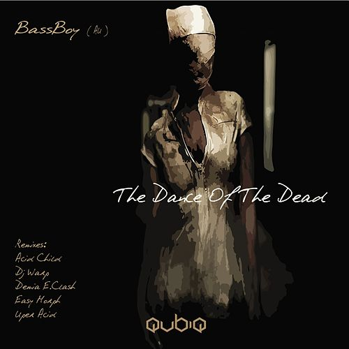 The Dance Of The Dead - Single by Bass Boy