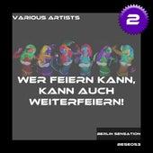 Wer feiern kann, kann auch weiterfeiern!, Vol. 2 by Various Artists