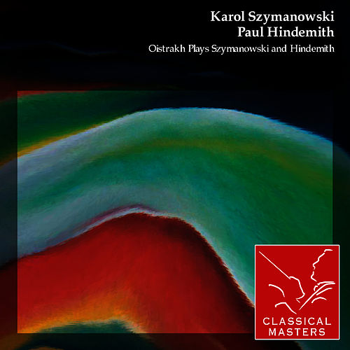 Oistrakh Plays Szymanowski and Hindemith by David Oistrakh