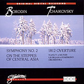 Borodin: Symphony No 2, On The Steppes Of Central Asia, Tchaikovsy: 1812 Overture by Various Artists
