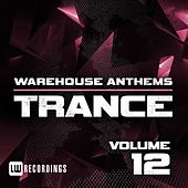 Warehouse Anthems: Trance, Vol. 12 - EP by Various Artists