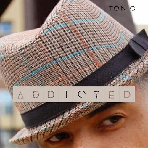 Addicted by Tonio