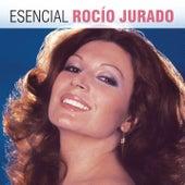 Esencial Rocio Jurado by Rocio Jurado