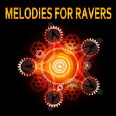 Melodies for Ravers by Various Artists