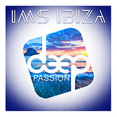 IMS Ibiza Deep Passion 2K16 by Various Artists