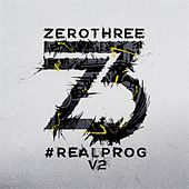 Zerothree Presents #REALPROG V.2 by Various Artists
