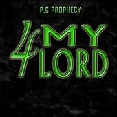 4 My Lord by P.G Prophecy