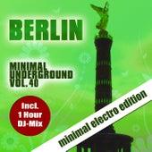 Berlin Minimal Underground, Vol. 40 by Various Artists
