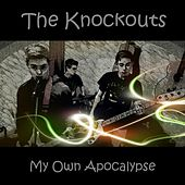 My Own Apocalypse by The Knockouts