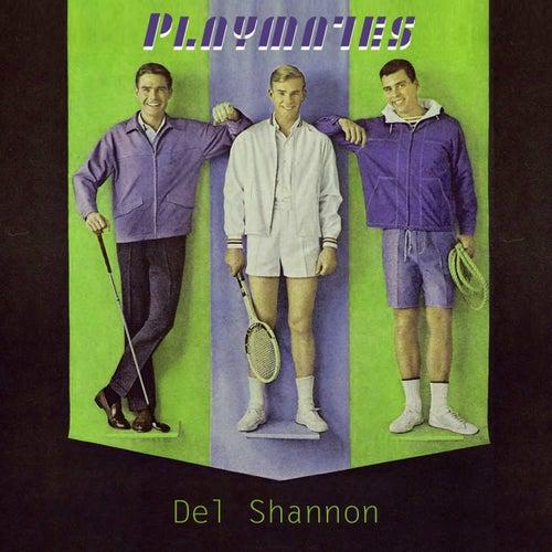 Playmates von Del Shannon