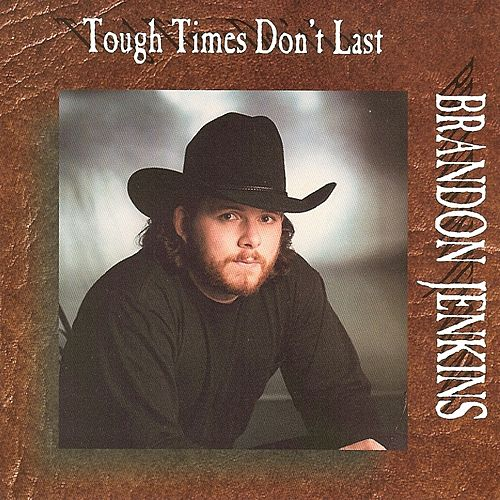 Tough Times Don't Last by Brandon Jenkins