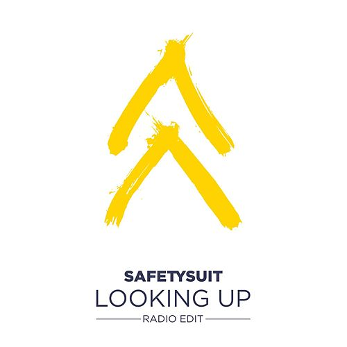 Looking Up (Radio Edit) by SafetySuit