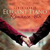 Elegant Piano Romance: The 80's by Jamie Conway
