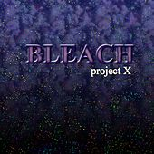 Project X by Bleach