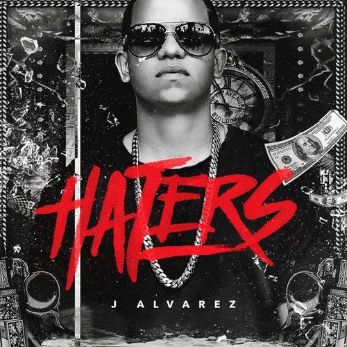Haters by J. Alvarez