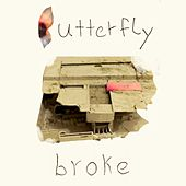Broke by Butterfly