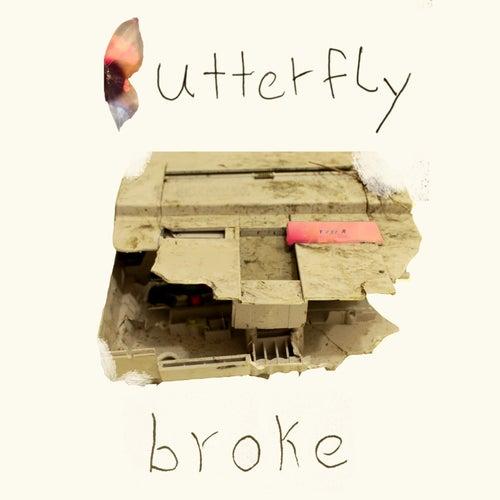 Broke by Butterfly