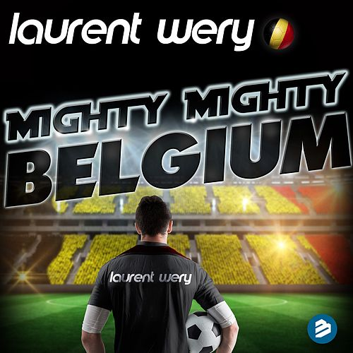 Mighty Mighty Belgium Original Extended Mix by Laurent Wery
