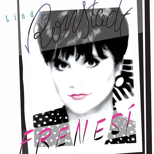 Frenesi (Remastered) by Linda Ronstadt