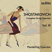 Dmitri Shostakovich: Complete String Quartets Vol. III by Mandelring Quartett