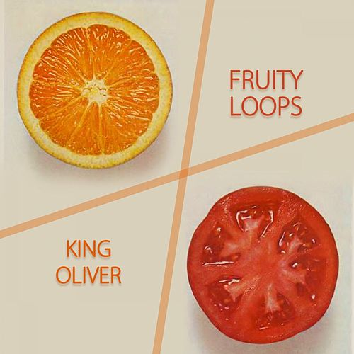 Fruity Loops von King Oliver