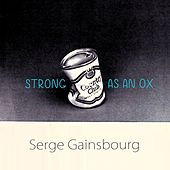Strong As An Ox von Serge Gainsbourg
