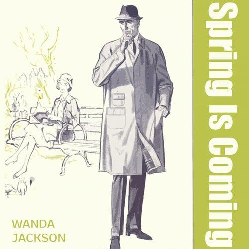 Spring Is Coming von Wanda Jackson