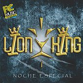 Noche Especial by The Lion King
