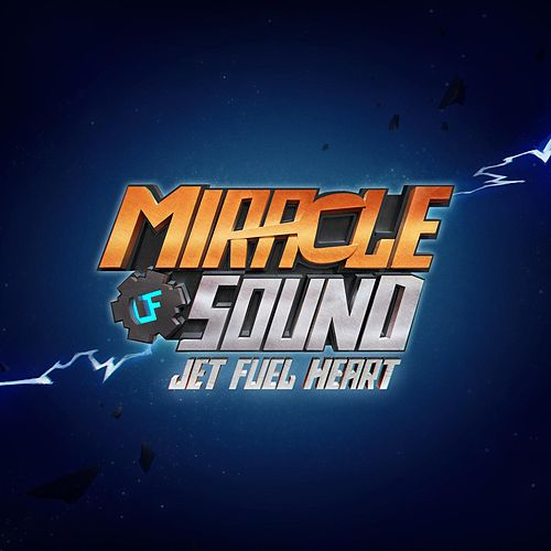 Jet Fuel Heart by Miracle Of Sound