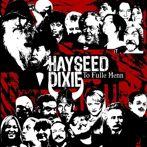 To Fulle Menn by Hayseed Dixie