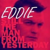 Still the Man from Yesterday by Eddie