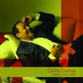 Todos Estos Años by Carlos Cuevas