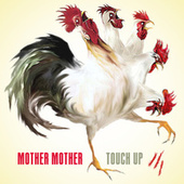 Touch Up by Mother Mother