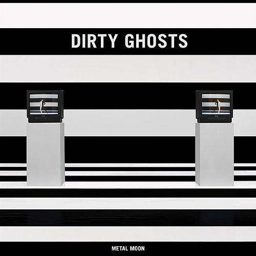 Metal Moon by Dirty Ghosts