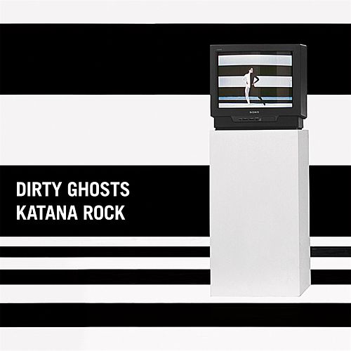 Katana Rock / Eyes Of A Stranger by Dirty Ghosts