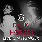 Live On Hunger by The Dark Horses