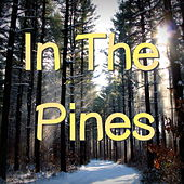 In The Pines von Various Artists