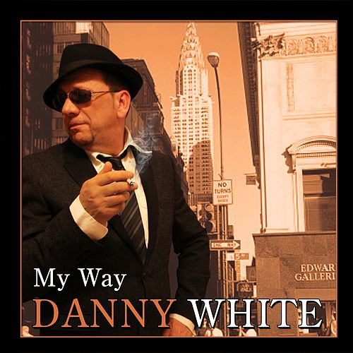 My Way by Danny White