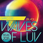Waves of Luv (Dario Dee Remix 2015) by 2 Black