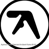 Selected Ambient Works 85-92 von Aphex Twin